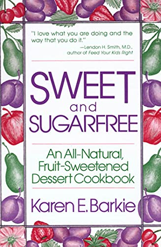 sweet-and-sugar-free-an-all-natural-fruit-sweetened-dessert-cookbook