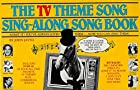 The TV Theme Song Sing-Along Songbook by…