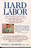 Diamond, Susan L.: Hard Labor : Reflections of an Obstetrical Nurse