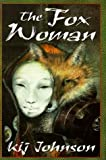 Kij Johnson: The Fox Woman