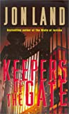 Land, Jon: Keepers of the Gate (Ben Kamal and Danielle Barnea Novels)