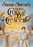 Shwartz, Susan: Cross and Crescent