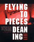 Ing, Dean: Flying to Pieces