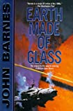 Barnes, John: Earth Made of Glass