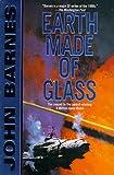 Barnes, John: Earth Made of Glass