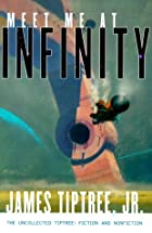 Meet Me at Infinity by James Tiptree Jr.