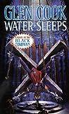 Cook, Glen: Water Sleeps (Chronicle of the Black Company)