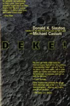 Deke!: An Autobiography by Donald K. Slayton