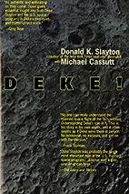 Deke!: An Autobiography by Donald K. Slayton