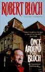 Bloch, Robert: Once Around the Bloch: An Unauthorized Autobiography