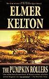 Kelton, Elmer: The Pumpkin Rollers