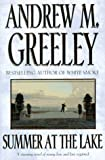 Greeley, Andrew M.: Summer at the Lake
