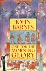 Barnes, John: One for the Morning Glory