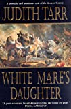 Judith Tarr: White Mare's Daughter