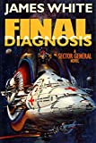 White, James: Final Diagnosis : A Sector General Novel
