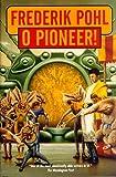 Pohl, Frederik: O Pioneer
