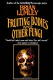 Brian Lumley: Fruiting Bodies and Other Fungi