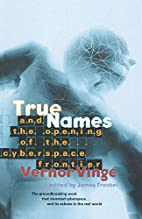 True Names and the Opening of the Cyberspace…