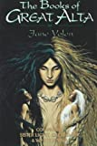 Yolen, Jane: The Books of Great Alta : Comprising &#39;Sister Light, Sister Dark&#39; and &#39;White Jenna&#39;