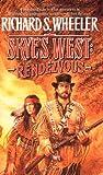 Wheeler, Richard S.: Rendezvous: A Barnaby Skye Novel (Skye's West 9)