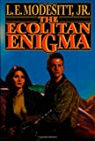Modesitt, L. E., Jr.: The Ecolitan Enigma