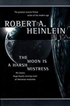 The Moon is a Harsh Mistress by Robert A.…