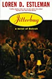 Loren D. Estleman: Jitterbug (Detroit Crime Series #6)