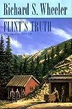 Wheeler, Richard S.: Flint's Truth
