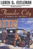 Estleman, Loren D.: Thunder City (Detroit Crime Series #7)