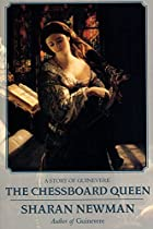 The Chessboard Queen: A Story of Guinevere…