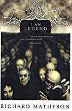 I Am Legend [collection] by Richard Matheson