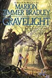 Bradley, Marion Zimmer: Gravelight
