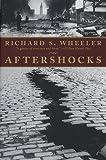 Wheeler, Richard S.: Aftershocks