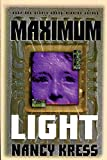 Kress, Nancy: Maximum Light