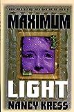 Kress, Nancy: Maximum Light