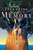 Harris, Anne: Inventing Memory