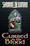Newman, Sharan: Cursed in the Blood: A Catherine LeVendeur Mystery