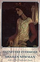 Guinevere Evermore by Sharan Newman