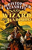 Stasheff, Christopher: A Wizard and a Warlord : The Adventures of the Rogue Wizard