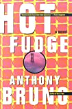 Bruno, Anthony: Hot Fudge