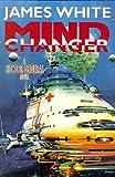 White, James: Mind Changer: A Sector General Novel (Sector General Novels)