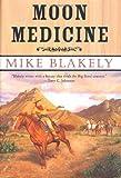 Blakely, Mike: Moon Medicine