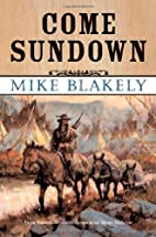 Come Sundown by Mike Blakely