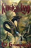 Greenwood, Ed: The Kingless Land