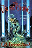Greenwood, Ed: The Vacant Throne: A Band of Four Novel (Band of Four Novels)