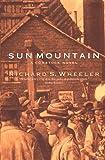 Wheeler, Richard S.: Sun Mountain: A Comstock Memoir