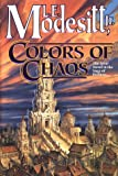 Modesitt, L. E., Jr.: Colors of Chaos
