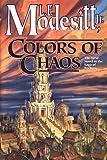 Modesitt, L. E.: Colors of Chaos (Saga of Recluce)