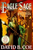 Coe, David B.: Eagle-Sage (The Lon Tobyn Chronicle, Book 3)