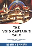 Spinrad, Norman: The Void Captain&#39;s Tale
